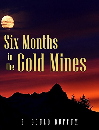 an analysis of california gold rush in six mounts in the gold mines by edward gould buffum